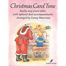 Christmas Carol Time: Really Easy Piano Solos with Optional Duet Accompaniments (Faber Edition)