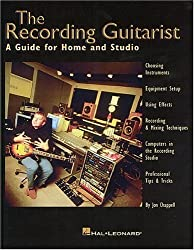 Recording Guitarist: A Guide for Home and Studio by Jon Chappell (1999-10-11)
