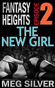 The New Girl (Fantasy Heights Book 2) by [Silver, Meg]