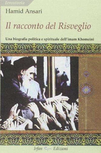 Il racconto del risveglio. Una biografia politica e spirituale dell'imam Khomeini di Hamid Ansari