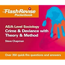 AS/A-Level Sociology: Crime & Deviance with Theory & Method Flash Revise Pocketbook