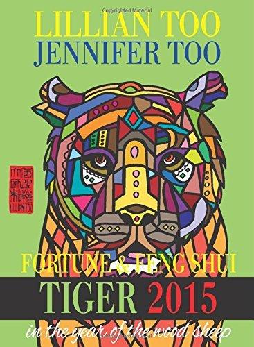 Lillian Too & Jennifer Too Fortune & Feng Shui TIGER 2015 by Lillian Too and Jennifer Too (7-Jul-1905) Paperback