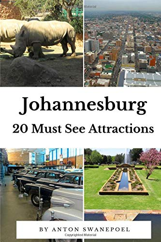 Johannesburg: 20 Must See Attractions (South Africa, Band 7)
