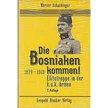 Die Bosniaken kommen!: Elitetruppe in der k.u.k. Armee 1879-1918