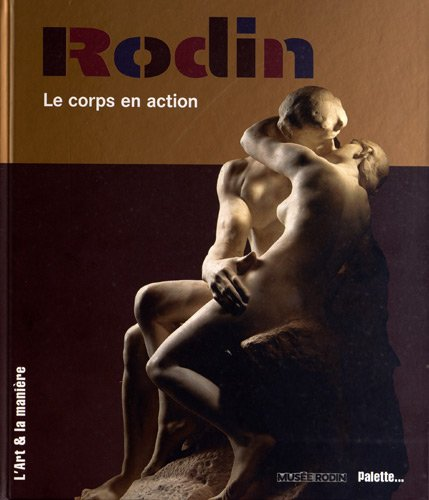 Rodin : le corps en action
