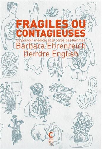 Fragiles ou contagieuses : Le pouvoir médical et le corps des femmes