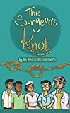 The Surgeon's Knot: A Sojourn of a Surgical Resident