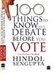 One of the biggest elections in the history of independent India is upon us. An election that could transform India and set the bedrock for the future. This book is a shout-out, a call to action to talk about the things that matter—or should matter— ...