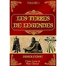 Les Terres de Légendes: Volume 1