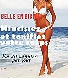 Belle en Bikni - 12 semaines pour mincir sans régime (French Edition)