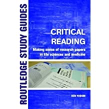 Critical Reading: Making Sense of Research Papers in Life Sciences and Medicine: Making Sense of Scientific Papers (Routledge Study Guides) New Edition by Yudkin, Ben published by Routledge (2006)
