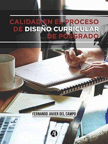 Calidad en el proceso de diseño curricular de posgrado por Fernando Javier del Campo