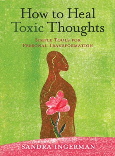 How to Heal Toxic Thoughts: Simple Tools for Personal Transformation