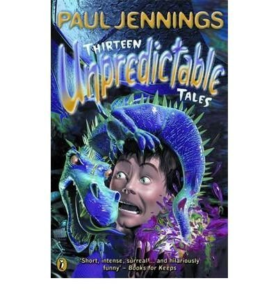 [(Thirteen Unpredictable Tales! : A Collection of His Best Stories Chosen by Wendy Cooling)] [By (author) Paul Jennings ] published on (September, 1997)