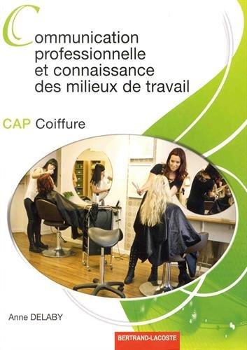Communication Prof. et Connaissance Milieux de Travail-Cap Coiffure
