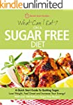 What Can I Eat On A Sugar Free Diet?:...