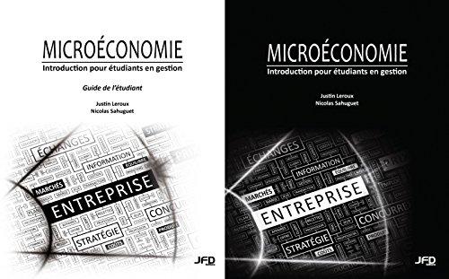 Microéconomie - Introduction pour étudiants en gestion (manuel et guide de l'étudiant) par Nicolas Sahuguet Justin Leroux