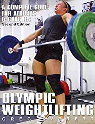 [Olympic Weightlifting: A Complete Guide for Athletes and Coaches] (By: Greg Everett) [published: September, 2009]