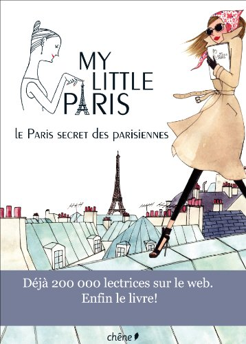 My Little Paris: Le Paris secret des Parisiennes par My Little Paris