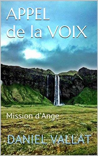 Couverture du livre Appel de la Voix: Mission d'Ange (Lumière et Vie t. 1)