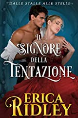Idea Regalo - Il signore della tentazione: un romanzo rosa storico (dalle stalle alle stelle Vol. 4)