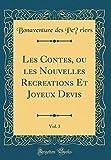 Telecharger Livres Les Contes Ou Les Nouvelles Recreations Et Joyeux Devis Vol 3 Classic Reprint (PDF,EPUB,MOBI) gratuits en Francaise