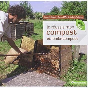 Je réussis mon compost et lombricompost