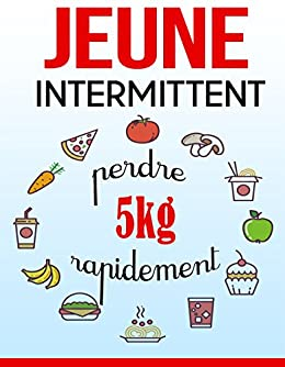Jeûne Intermittent  perdre 5 kg rapidement eBook  Claire Beauchamp ... 58f506bf662
