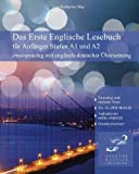 Das erste englische Lesebuch für Anfänger: Stufen A1 und A2 zweisprachig mit englisch-deutscher Übersetzung