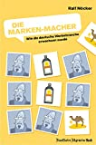 Die Marken-Macher: Wie die deutsche Werbebranche erwachsen wurde