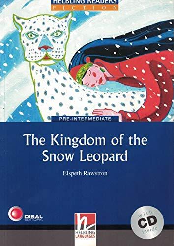 The Kingdom of The Snow Leopard. Livello 4 (A2-B1). Con CD Audio