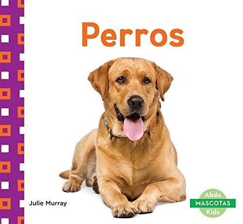 Perros (Dogs) (Mascotas (Family Pets))
