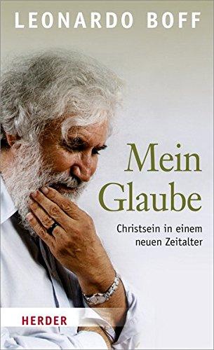 Image of Mein Glaube: Christsein in einem neuen Zeitalter