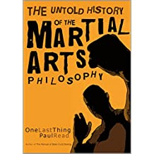 One Last Thing: The Untold History Of The Martial Arts Philosophy