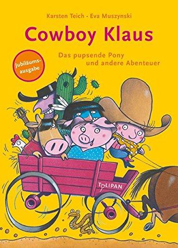 Cowboy Klaus. Das pupsende Pony und andere Abenteuer: Vorlesebuch