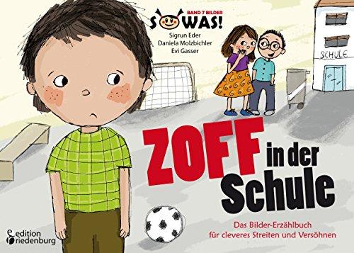 Zoff in der Schule - Das Bilder-Erzählbuch für cleveres Streiten und Versöhnen (SOWAS!)
