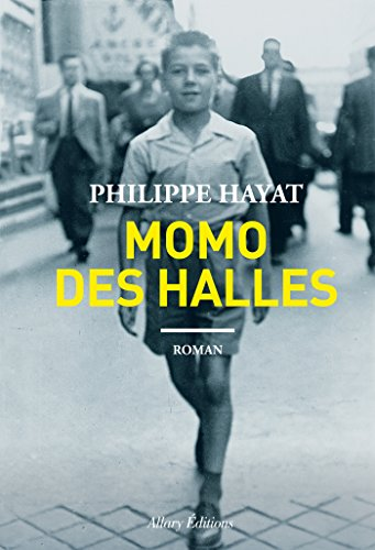 Momo des halles (French Edition) eBook: Philippe Hayat: Amazon.es ...