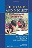 Child Abuse And Neglect: Challenges And Opportunities