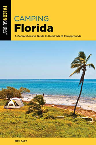 Camping Florida: A Comprehensive Guide To Hundreds Of Campgrounds (Regional Camping Series) (English Edition)