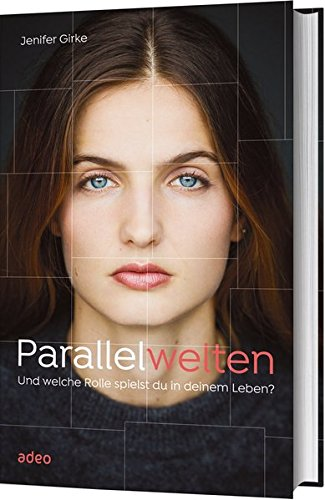 Preisvergleich Produktbild Parallelwelten: Und welche Rolle spielst du in deinem Leben