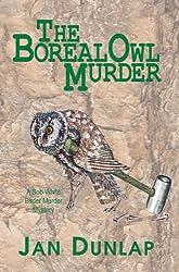 The Boreal Owl Murder (A Bob White Birder Murder Mystery)