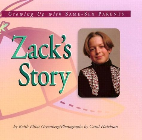Zack's Story: Growing Up with Same-Sex Parents (Meeting the Challenge) by Keith Elliot Greenberg (1996-10-02)