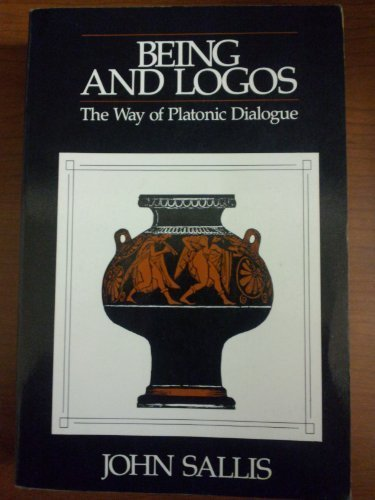 Being and Logos: The Way of Platonic Dialogue -