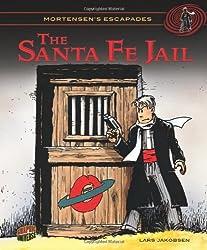 The Santa Fe Jail 02 (Mortensen's Escapades) by Lars Jakobsen (2012-09-06)