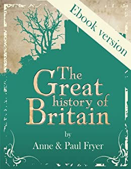 The Great history of Britain by [Fryer, Anne]