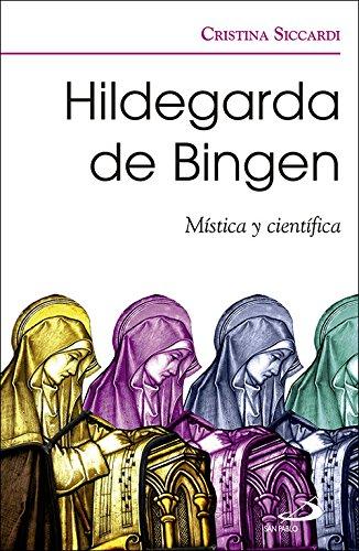 Hildegarda de Bingen: Mística y científica (Caminos) por Cristina Siccardi
