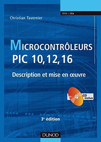 Microcontrleurs PIC 10, 12, 16 - 3me dition - Description et mise en oeuvre - Livre+CD-Rom