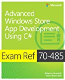 Advanced Windows Store App Development using C: Exam Ref 70-485