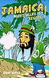 Jamaica - NICHT ALLES IST REGGAE! - Irene Maier