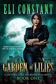 Garden of Lilies (A Victoria Cage Necromancer Novel Book 1) (English Edition) par [Constant, Eli]